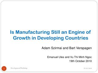 Is Manufacturing Still an Engine of Growth in Developing Countries