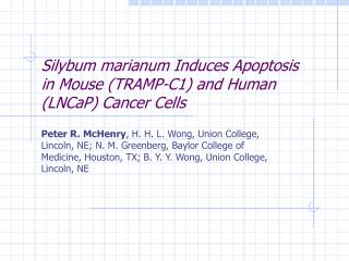 Silybum marianum Induces Apoptosis  in Mouse (TRAMP-C1) and Human (LNCaP) Cancer Cells