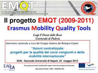 Il progetto  EMQT (2009-2011) E rasmus M obility Q uality T ools