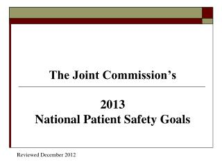 The Joint Commission's 2013  National Patient Safety Goals