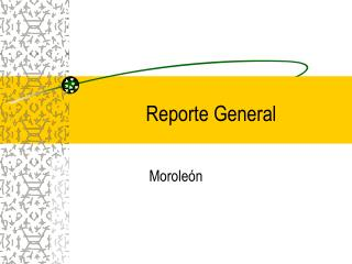 Reporte General