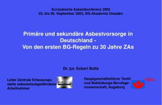 Prim�re und sekund�re Asbestvorsorge in Deutschland -  Von den ersten BG-Regeln zu 30 Jahre ZAs