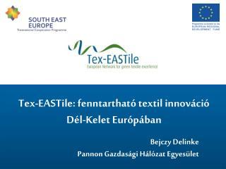 Tex-EASTile: fenntarth a tó textil innováció Dél-Kelet Európában