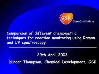 29th April 2003 Duncan Thompson, Chemical Development, GSK