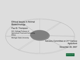 Ethical Issues in Animal Biotechnology Paul B. Thompson