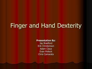 Finger and Hand Dexterity