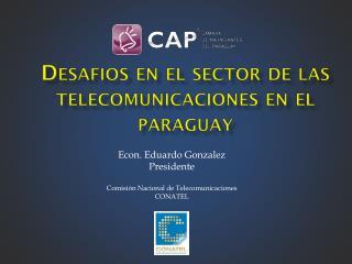 Desafios  en el sector de las telecomunicaciones en el  paraguay