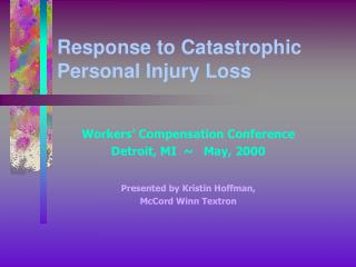 Response to Catastrophic Personal Injury Loss