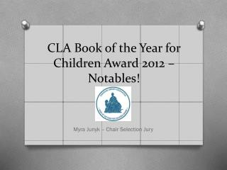 CLA Book of the Year for Children Award 2012 – Notables!