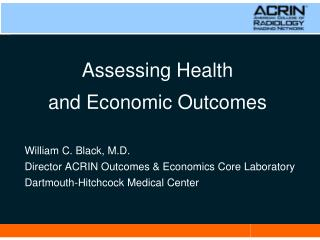 Assessing Health  and Economic Outcomes