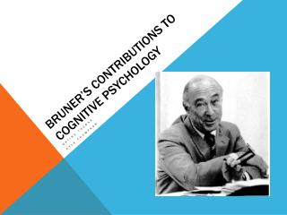 Bruner's Contributions to Cognitive Psychology