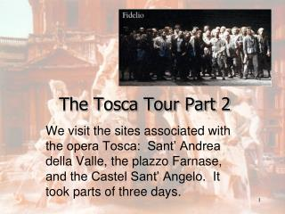 The Tosca Tour Part 2