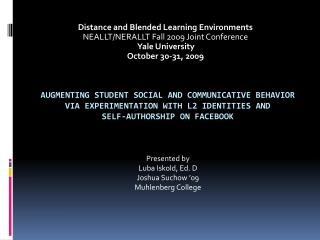 Distance and Blended Learning Environments NEALLT/NERALLT Fall 2009 Joint Conference