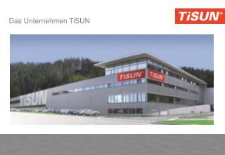 Das Unternehmen TiSUN