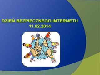 Dzień bezpiecznego Internetu 11.02.2014