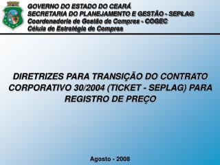 DIRETRIZES PARA TRANSIÇÃO DO CONTRATO CORPORATIVO 30/2004 (TICKET - SEPLAG) PARA REGISTRO DE PREÇO