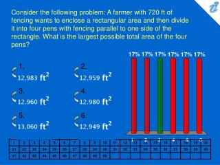 Consider the following problem: A farmer with 720 ft of fencing wants to enclose a rectangular area and then divide it i