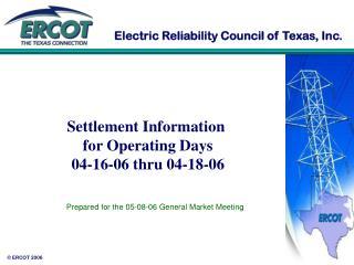 Settlement Information  for Operating Days  04-16-06 thru 04-18-06