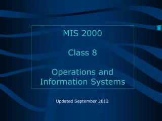 MIS 2000 Class 8 Operations and Information Systems