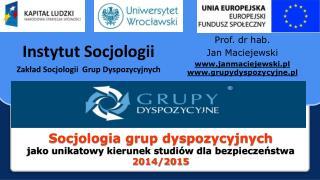 Socjologia grup dyspozycyjnych  jako  unikatowy kierunek studiów  dla bezpieczeństwa 2014/2015