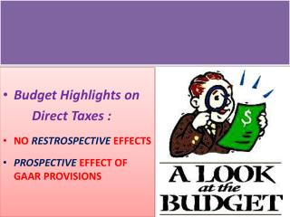 Budget Highlights on  Direct Taxes :  NO  RESTROSPECTIVE  EFFECTS