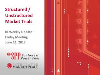 Structured / Unstructured Market Trials