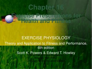 Chapter 16 Exercise Prescriptions for  Health and Fitness