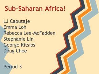 Sub-Saharan Africa!
