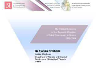 The Political Economy  of the Regional Allocation  of Public Investment in Greece 1 976-2004