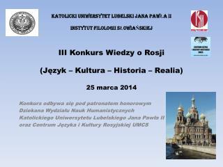 III Konkurs Wiedzy o Rosji (Język – Kultura – Historia – Realia) 25 marca 2014