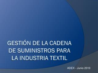 Gestión de la Cadena de Suministros para la Industria Textil