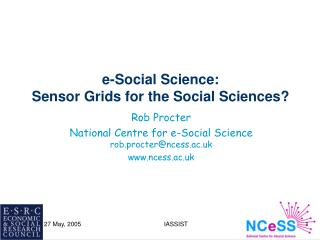 e-Social Science: Sensor Grids for the Social Sciences?