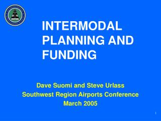 Dave Suomi and Steve UrlassSouthwest Region Airports ConferenceMarch 2005