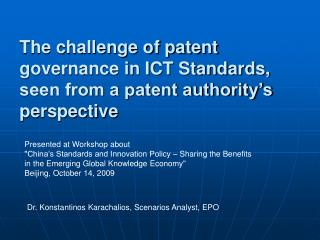 The challenge of patent governance in ICT Standards, seen from a patent authority's perspective