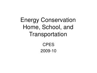 Energy Conservation Home, School, and Transportation