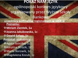 POKAŻ  NAM  JĘZYK ogólnopolski konkurs językowy organizowany przez Wyższe Szkoły Bankowe