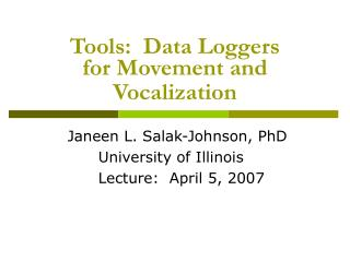 Tools:  Data Loggers  for Movement and Vocalization