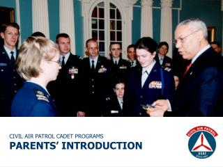 CIVIL AIR PATROL CADET PROGRAMS PARENTS' INTRODUCTION