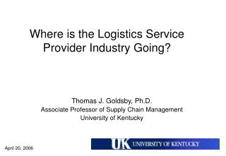 Where is the Logistics Service Provider Industry Going?