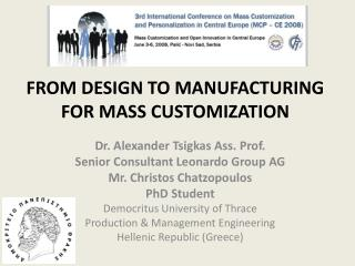 FROM DESIGN TO MANUFACTURING FOR MASS CUSTOMIZATION