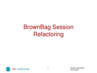 BrownBag Session Refactoring