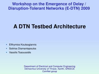 Workshop on the Emergence of Delay / Disruption-Tolerant Networks (E-DTN) 2009