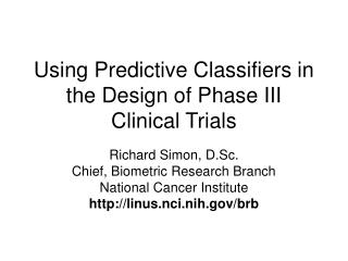 Using Predictive Classifiers in the Design of Phase III Clinical Trials