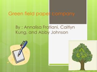 Green field paper company