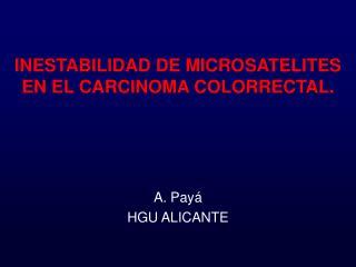 INESTABILIDAD DE MICROSATELITES EN EL CARCINOMA COLORRECTAL.