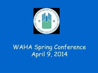WAHA Spring Conference April 9, 2014