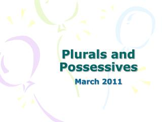 Plurals and Possessives