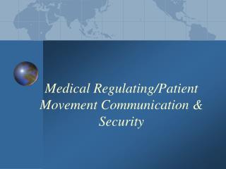 Medical Regulating