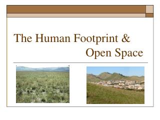 The Human Footprint &                         Open Space