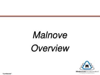 Malnove  Overview